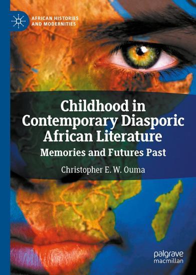 Childhood in Contemporary Diasporic African Literature PDF