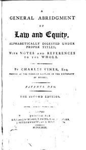 A General Abridgment of Law and Equity: Alphabetically Digested Under Proper Titles; with Notes and References to the Whole, Volume 20