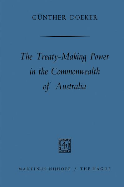 Download The treaty making power in the Commonwealth of Australia Book