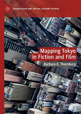 Mapping Tokyo in Fiction and Film PDF