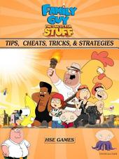 Family Guy The Quest for Stuff Tips, Cheats, & Strategies Unofficial Guide