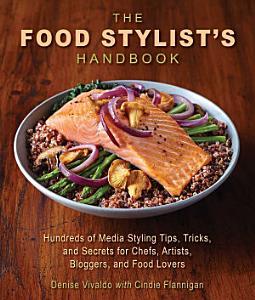 The Food Stylist s Handbook Book