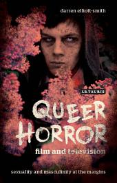 Queer Horror Film and Television: Sexuality and Masculinity at the Margins