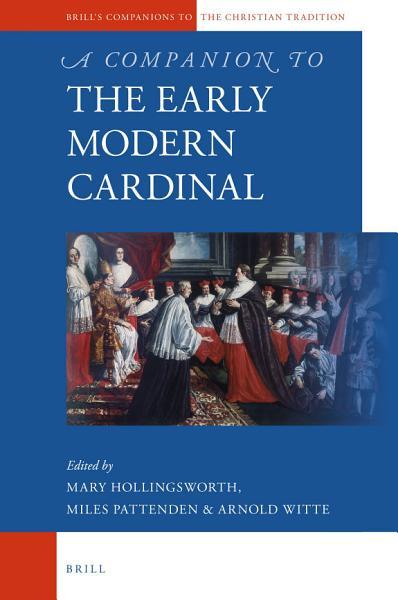 A Companion to the Early Modern Cardinal