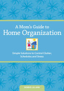 A Mom s Guide to Home Organization PDF