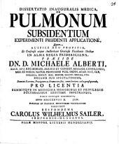 Diss. inaug. med. de pulmonum subsidentium experimenti prudenti applicatione