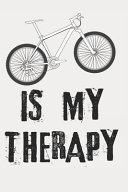 Biking Is My Therapy