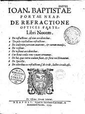 IoanBaptistae Portae Neap. De Refractione optices parte libri nouem...
