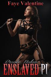 Brooke Nolan: Enslaved PI