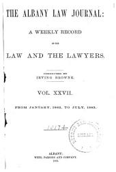 Albany Law Journal: Volume 27