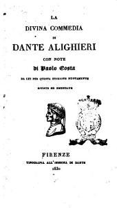La Divina Commedia di Dante Alighieri con note di Paolo Costa da lui per questa edizione nuovamente riviste ed emendate
