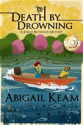 Death By Drowning (Mystery, Women Sleuths): Book 2 of the Josiah Reynolds Mystery Series
