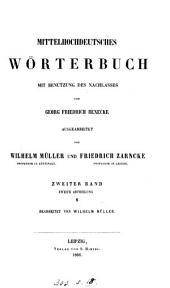 Mittelhochdeutsches Wörterbuch, mit Benutzung des Nachlasses von G.F. Benecke ausgearb. von W. Müller (und F. Zarncke). 3 Bde. [in 4].
