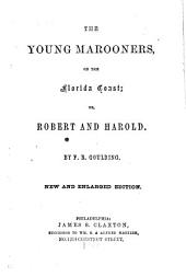 The Young Marooners on the Florida Coast: Or Robert and Harold