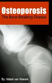 Osteoporosis – The Bone Breaking Disease