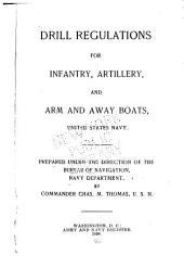 Drill Regulations for Infantry, Artillery, and Arm and Away Boats United States Navy
