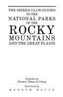 The Sierra Club Guides to the National Parks of the Rocky Mountains and the Great Plains