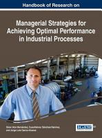 Handbook of Research on Managerial Strategies for Achieving Optimal Performance in Industrial Processes PDF