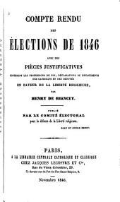 Compte rendu des élections de 1846: avec des pièces justificatives contenant les professions de foi, déclarations ou engagements des candidats et des députés en faveur de la liberté religieuse