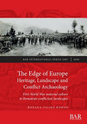 The Edge Of Europe Heritage Landscape And Conflict Archaeology Book PDF
