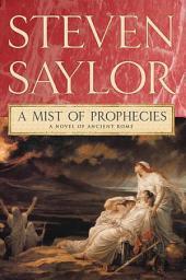 A Mist of Prophecies: A Novel of Ancient Rome