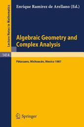 Algebraic Geometry and Complex Analysis: Proceedings of the Workshop held in Patzcuaro, Michoacan, Mexico, Aug. 10-14, 1987