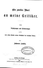Ein zweites Wort an meine Kritiker: nebst Ergänzungen und Erläuterungen zu den drei ersten Bänden meiner Geschichte des deutschen Volkes