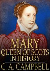 Mary Queen of Scots in History