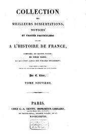 Collection des meilleurs dissertations, notices et traités particuliers relatifs à l'histoire de France ...