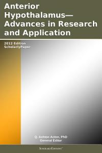 Anterior Hypothalamus   Advances in Research and Application  2012 Edition