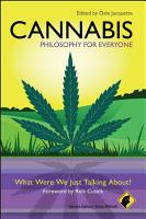 Cannabis   Philosophy for Everyone PDF