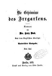 Die Geheimnisse des Irrgartens: Roman von Mrs. Henry Wood. Aus dem Englischen übersetzt, Band 3