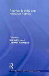 Practical Identity and Narrative Agency