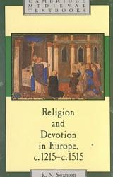 Religion And Devotion In Europe C 1215 C 1515 Book PDF