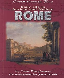 Daily Life in Ancient and Modern Rome PDF
