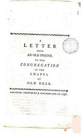 A Letter from an Old Friend, to the Congregation of the Chapel at Old Deer: Volume 3