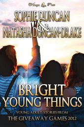 Bright Young Things: Young Adult Speculative Fiction Stories From The Wittegen Press Giveaway Games