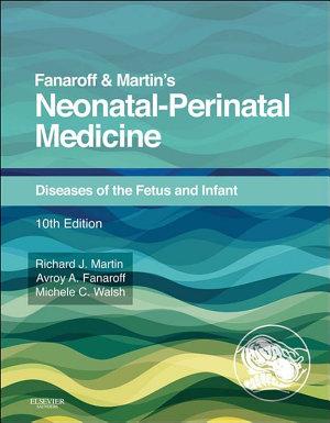 Fanaroff and Martin's Neonatal-Perinatal Medicine E-Book