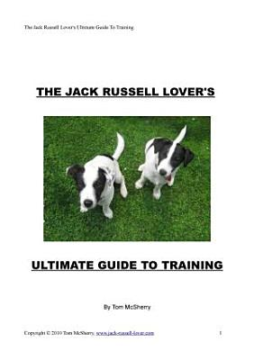 The Jack Russell Lover s Ultimate Guide To Training PDF