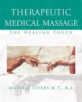 Therapeutic Medical Massage: The Healing Touch