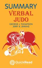Verbal Judo by George J. Thompson and Jerry B. Jenkins (Summary)