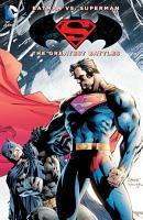 Batman vs  Superman  The Greatest Battles PDF