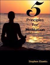 5 Principles for Meditation