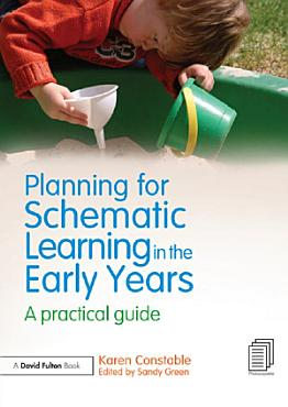 Planning for Schematic Learning in the Early Years PDF