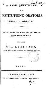 M. Fabii Quintiliani De institutione oratoria libri duodecim, curavit G.H. Lünemann