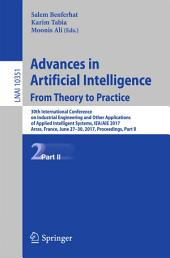 Advances in Artificial Intelligence: From Theory to Practice: 30th International Conference on Industrial Engineering and Other Applications of Applied Intelligent Systems, IEA/AIE 2017, Arras, France, June 27-30, 2017, Proceedings, Part 2