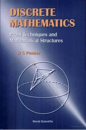 Discrete Mathematics: Proof Techniques and Mathematical Structures
