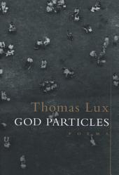God Particles: Poems