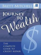 Journey to Wealth: The complete guide to credit repair