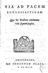 Via ad pacem ecclesiasticam: quae hoc tractatu continentur vide sequenti pagina